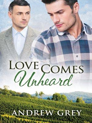 cover image of Love Comes Unheard
