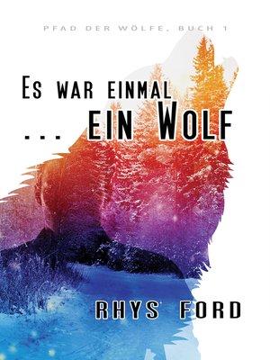cover image of Es war einmal ... ein Wolf