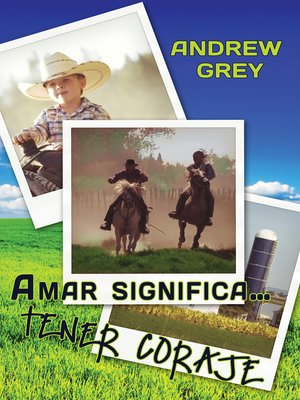 cover image of Amar significa... tener coraje (Love means...Courage)