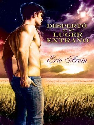 cover image of Despertó en un lugar extraño