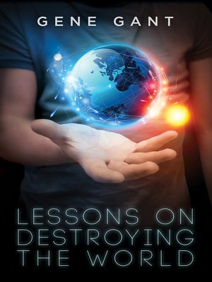 cover image of Lessons on Destroying the World