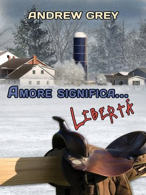 cover image of Amore significa... Libertà (Love Means...Freedom)