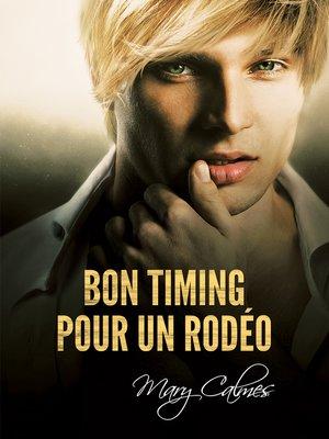 cover image of Mauvais Timing: Bon timing pour un Rodéo