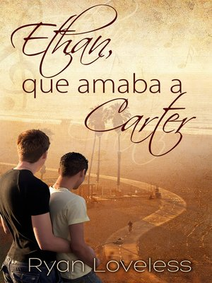 cover image of Ethan, que amaba a Carter