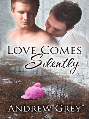 cover image of Love Comes Silently