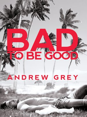 cover image of Bad to Be Good
