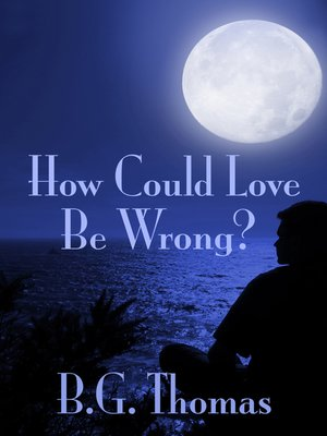 cover image of How Could Love Be Wrong?