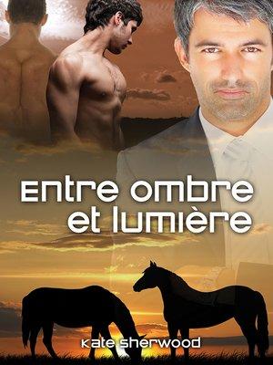 cover image of Entre ombre et lumière