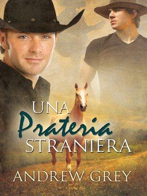 cover image of Una prateria straniera (A Foreign Range)