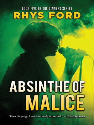 Absinthe Of Malice By Rhys Ford Overdrive Rakuten Overdrive