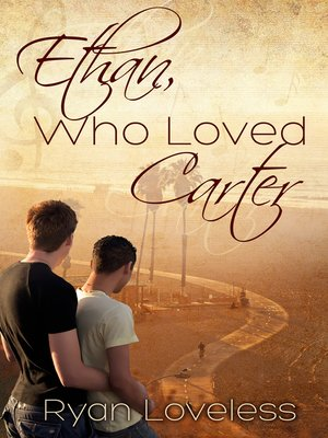 cover image of Ethan, Who Loved Carter
