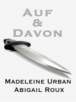 cover image of Auf & Davon (Cut & Run)