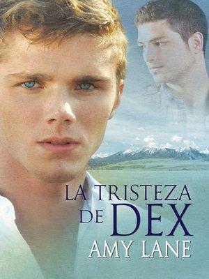 cover image of La tristeza de Dex