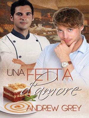cover image of Una fetta d'amore