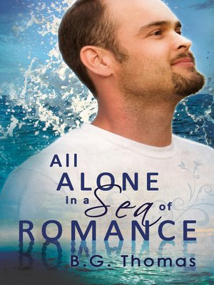 cover image of All Alone in a Sea of Romance