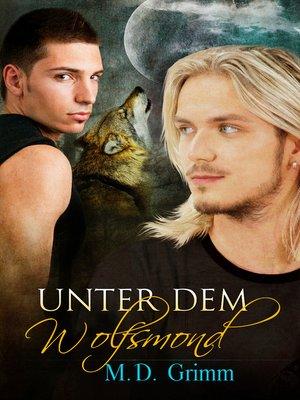 cover image of Unter dem Wolfsmond