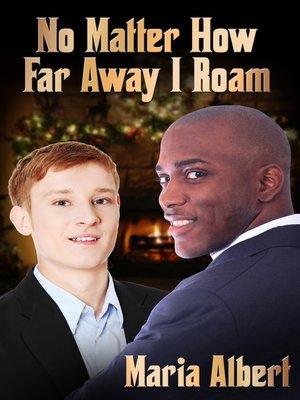 cover image of No Matter How Far Away I Roam
