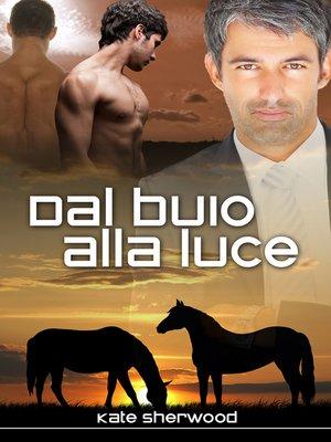 cover image of Dal buio alla luce