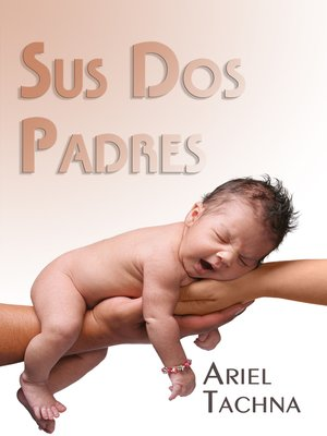 cover image of Sus Dos Padres