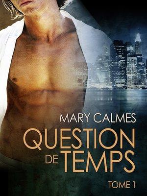 cover image of Question de temps tome 1