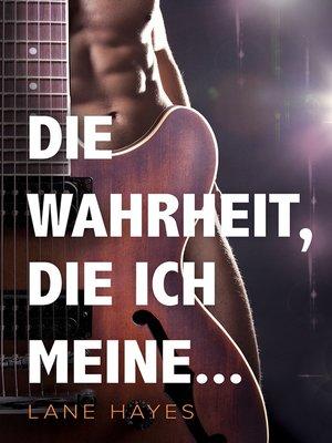 cover image of Die Wahrheit, die ich meine...