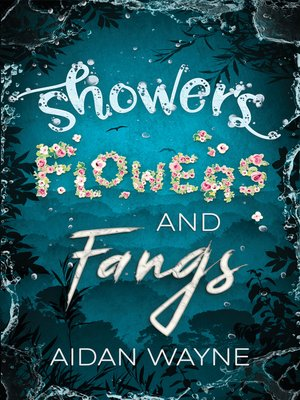 cover image of Showers, Flowers, and Fangs