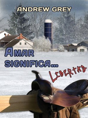 cover image of Amar significa... Libertad (Love Means. . . Freedom)