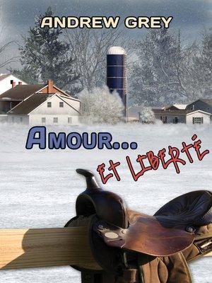 cover image of Amour... et liberté