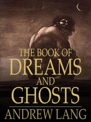 cover image of The Book of Dreams and Ghosts