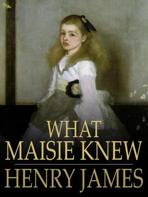 cover image of What Maisie Knew