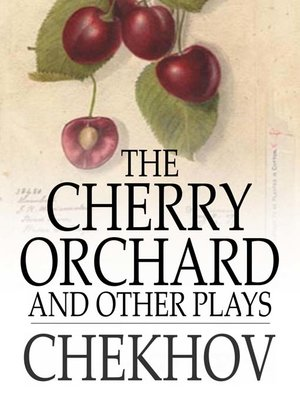 an analysis of anton chekhovs play the cherry orchard Anton chekhov's play the cherry orchard is about a family and their servants  who are living on a russian estate that is about to be sold there is uncertainty.