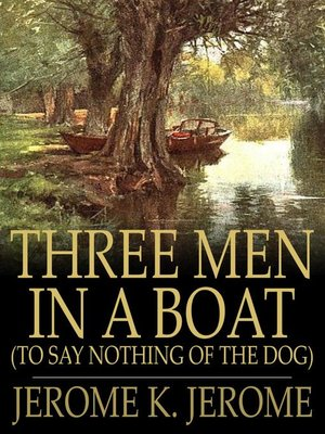 cover image of Three Men in a Boat: (To Say Nothing of the Dog)