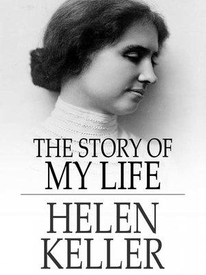 The Story of My Life by Helen Keller · OverDrive (Rakuten ...