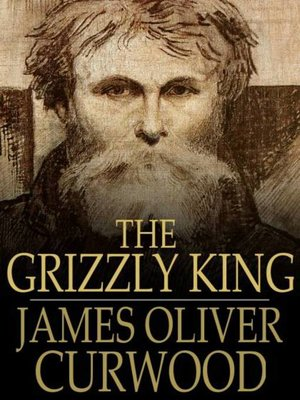 cover image of The Grizzly King