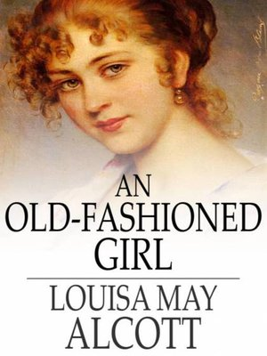 cover image of An Old-Fashioned Girl
