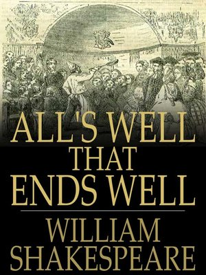 Alls Well That Ends Well By William Shakespeare Overdrive