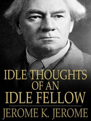 cover image of Idle Thoughts of an Idle Fellow