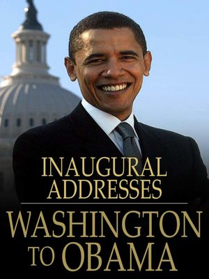 cover image of U.S. Presidential Inaugural Addresses from Washington to Obama