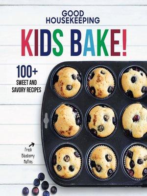 cover image of Good Housekeeping Kids Bake!