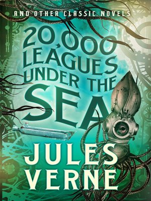 cover image of 20,000 Leagues Under the Sea and Other Classic Novels