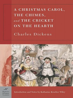 cover image of A Christmas Carol, the Chimes & the Cricket on the Hearth
