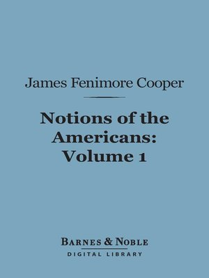 cover image of Notions of the Americans, Volume 1
