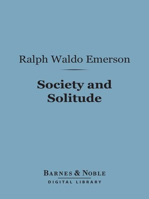 emerson essay eloquence It is the doctrine of the popular music-masters that whoever can speak can sing—or so emerson opens his essay eloquence, included in the 1870 volume society.