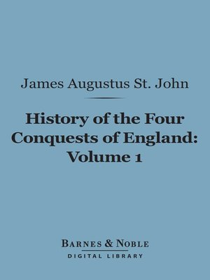 cover image of History of the Four Conquests of England, Volume 1