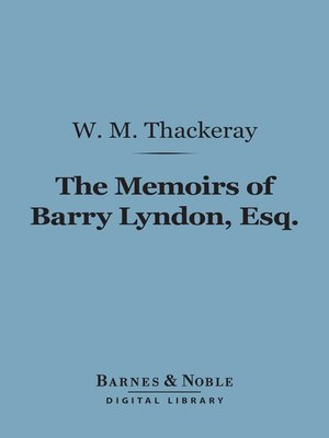 cover image of The Memoirs of Barry Lyndon, Esq.