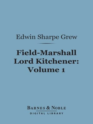 cover image of Field-Marshall Lord Kitchener, Volume 1