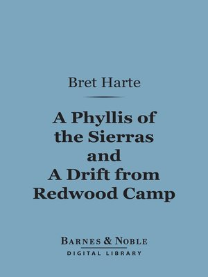 cover image of A Phyllis of the Sierras and a Drift From Redwood
