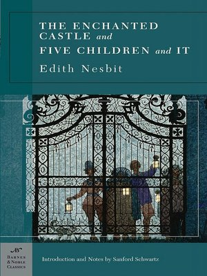cover image of The Enchanted Castle and Five Children and It