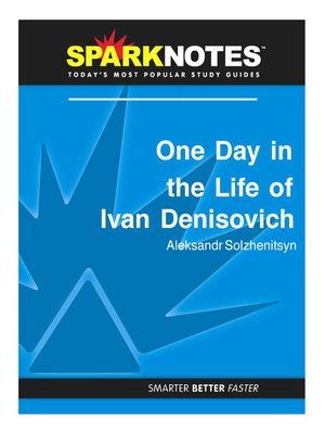 an analysis of a day in the life of ivan by alexander solzhenitsyns He bought and remodeled a house for the solzhenitsyns,  grew tired of waiting for solzhenitsyn's return  alexander, a day in the life of ivan denisovich.