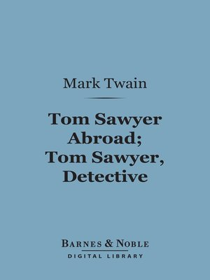 cover image of Tom Sawyer Abroad; Tom Sawyer, Detective